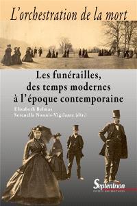 L'orchestration de la mort : les funérailles, des Temps modernes à l'époque contemporaine