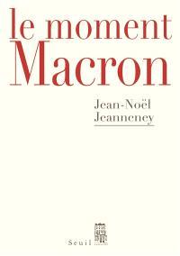 Le moment Macron : un président et l'histoire