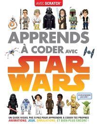 Apprends à coder avec Star Wars : avec Scratch