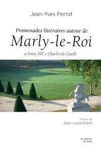 Promenades littéraires autour de Marly-le-Roy : de Louis XIV à Charles de Gaulle