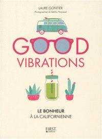 Good vibrations : le bonheur à la californienne