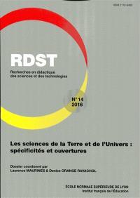 RDST : recherches en didactique des sciences et des technologies. n° 14, Les sciences de la Terre et de l'univers : spécificités et ouvertures