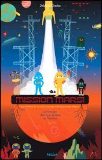 Mission Mars ! : un livre dont tu es le héros ou l'héroïne