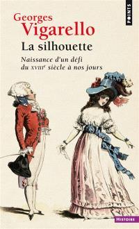 La silhouette : naissance d'un défi du XVIIIe siècle à nos jours