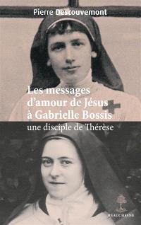 Les messages d'amour de Jésus à Gabrielle Bossis, une disciple de Thérèse