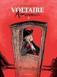 Voltaire amoureux. Volume 1