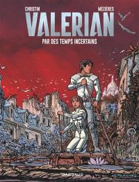 Valérian. Volume 18, Par des temps incertains