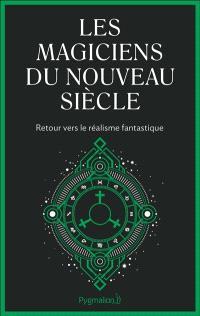 Les magiciens du nouveau siècle : retour vers le réalisme fantastique