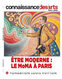 Etre moderne : le MoMA à Paris : Fondation Louis Vuitton