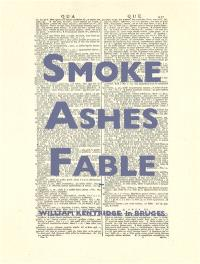 William Kentridge : Smoke, ashes, fable