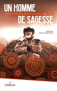 Un homme de sagesse : paroles de Banjo Clarke, aborigène australien, à Camille Chance