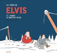 Elvis et l'homme au manteau rouge : un conte de Noël