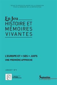 """En jeu : histoire et mémoires vivantes. n° 9, L'Europe et """"ses"""" Juifs : une première approche"""