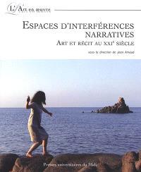 Espaces d'interférences narratives : art et récit au XXIe siècle