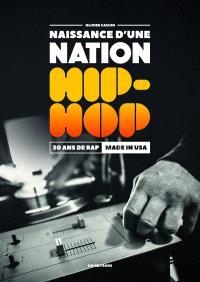Naissance d'une nation hip-hop : 50 ans de rap made in USA