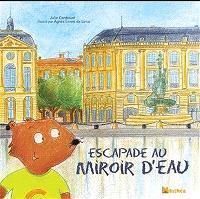 Escapade au miroir d'eau : Bordeaux