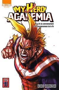 My hero academia. Volume 11, La fin du commencement et le commencement de la fin