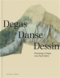 Degas Danse Dessin : hommage à Degas avec Paul Valéry