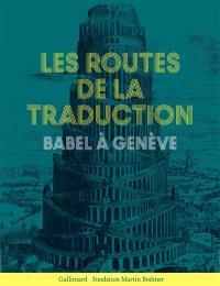 Les routes de la traduction : Babel à Genève