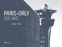 Paris-Orly : 100 ans