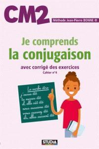 Je comprends l'orthographe CM2. Cahier n° 4 - Jean-Pierre Bonne