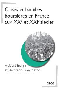 Crises et batailles boursières en France aux XXe et XXIe siècles