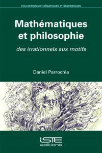 Mathématiques et philosophie : des irrationnels aux motifs