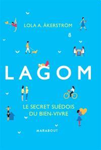 Lagom : le secret suédois du bien-vivre