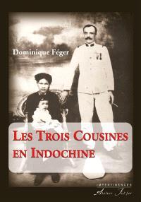 Les trois cousines en Indochine : récit