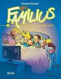 Les Familius. Volume 9, Tous au lit !