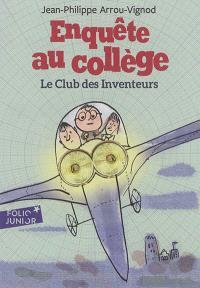 Enquête au collège. Volume 6, Le club des inventeurs