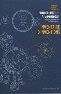 Inventaire d'inventions (inventées) : bref catalogue d'inventions imaginaires = Inventario de inventos (inventados)