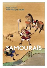 Samouraïs : du dit des heiké à l'intention du bushido