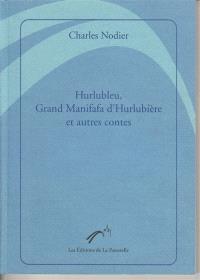Hurlubleu, Grand Manifafa d'Hurlubière : et autres contes