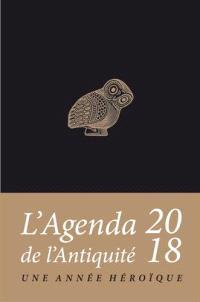 L'agenda de l'Antiquité 2018 : une année héroïque