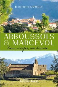 Arboussols & Marcevol : deux villages, une histoire...