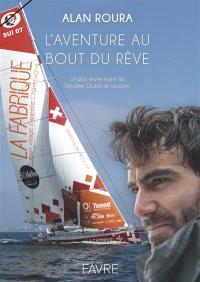 L'aventure au bout du rêve : le plus jeune marin du Vendée Globe se raconte