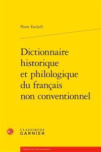 Dictionnaire historique et philologique du français non conventionnel