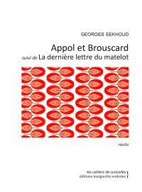 Appol et Brouscard; Suivi de La dernière lettre du matelot