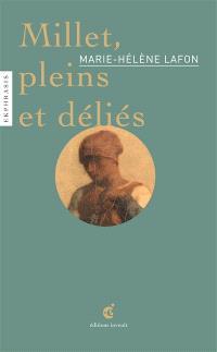 Millet, pleins et déliés : une lecture de Jean-François Millet, 1814-1875, La brûleuse d'herbes, non daté, Musée du Louvre, Paris