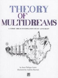 Theory of multidreams : a cosmic-dream investigation by H.P. Lovecraft