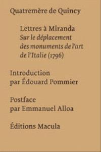 Lettres à Miranda sur le déplacement des monuments de l'art de l'Italie : 1796