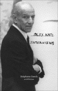 Alex Katz interviews : sept entretiens avec Alex Katz