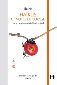 Haïkus et notes de voyage, Sur le chemin étroit du Nord profond = Oku no hosomichi