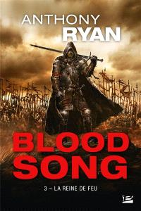 Blood song. Volume 3, Le reine de feu