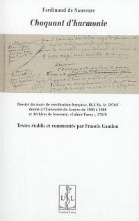 Choquant d'harmonie : dossier du cours de versification française donné à l'Université de Genève de 1900 à 1909 : BGE Ms. fr. 3970-f Versification, et Archives de Saussure 379-9 Cahier Parny