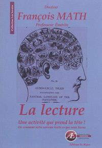 La lecture : une activité qui prend la tête ! : ou comment notre cerveau traite ce que nous lisons...