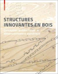 Structures innovantes en bois  Conception architecturale et dimensionnement numérique