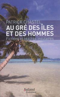 Au gré des îles... et des hommes : fictions et réalités insulaires