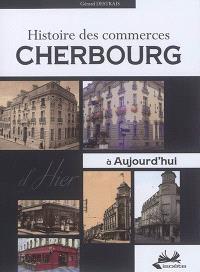 Cherbourg : histoire des commerces d'hier à aujourd'hui